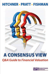 Hitchner, Pratt and Fishman - A Consensus View - Q&A Guide to Financial Valuation