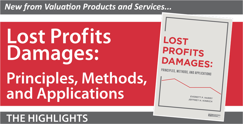Coming soon from Valuation Products and Services... Lost Profits Damages: Principles, Methods, and Applications